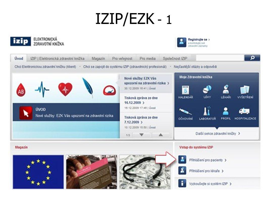 © MUDr.Miniberger, BIVŠ 2011Informační systémy ve zdravotnictví 2 30 Registrace do systému IZIP A. u smluvního partnera oprávněného k registraci je ih