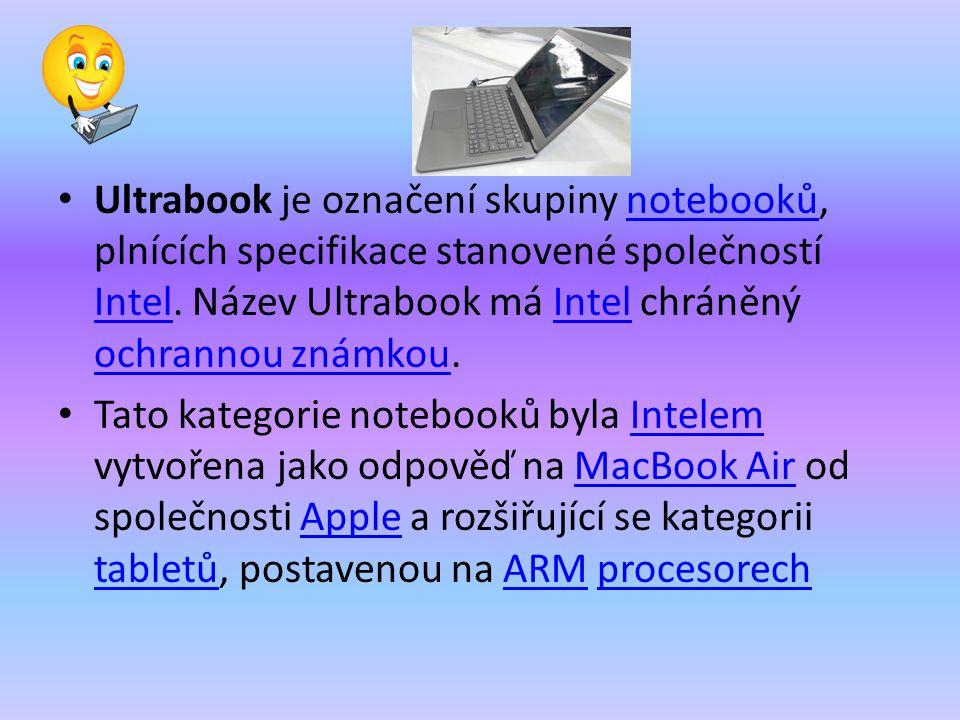 Ultrabook je označení skupiny notebooků, plnících specifikace stanovené společností Intel.