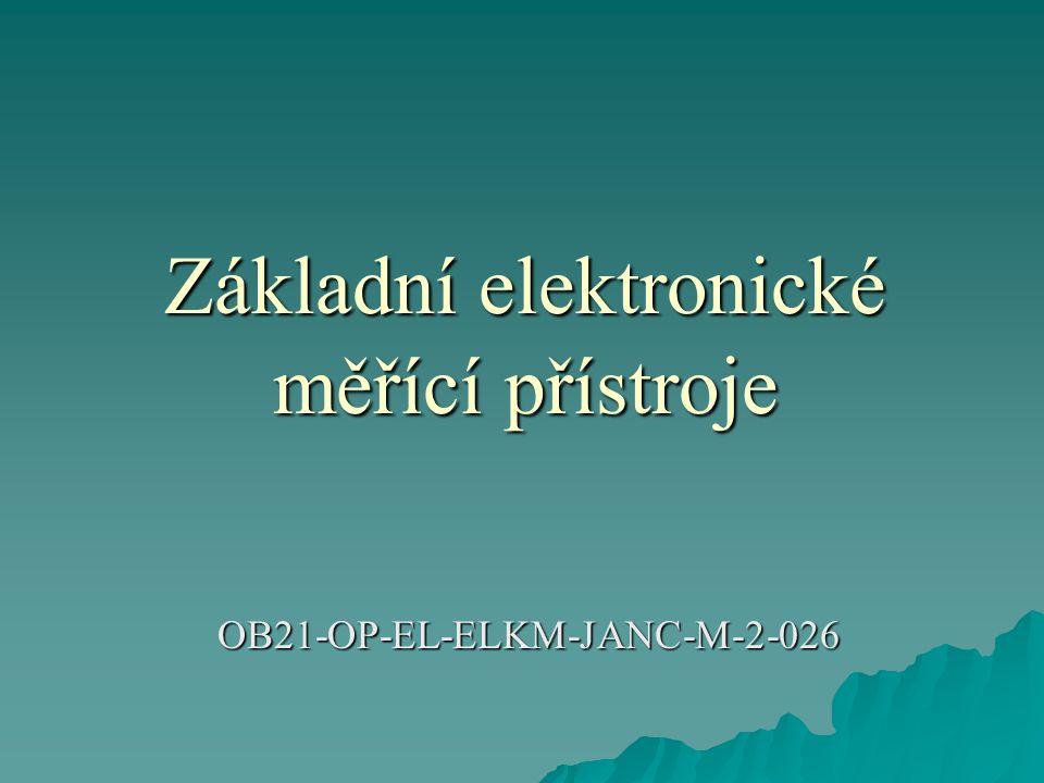 Základní elektronické měřící přístroje OB21-OP-EL-ELKM-JANC-M-2-026