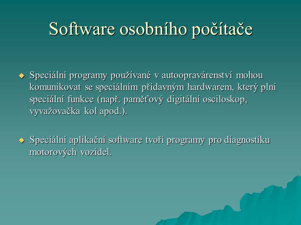 Software osobního počítače  Speciální programy používané v autoopravárenství mohou komunikovat se speciálním přídavným hardwarem, který plní speciáln