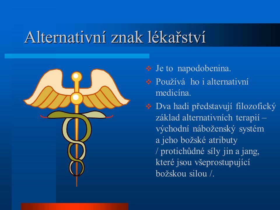 Je to napodobenina.  Používá ho i alternativní medicína.  Dva hadi představují filozofický základ alternativních terapií – východní náboženský sys