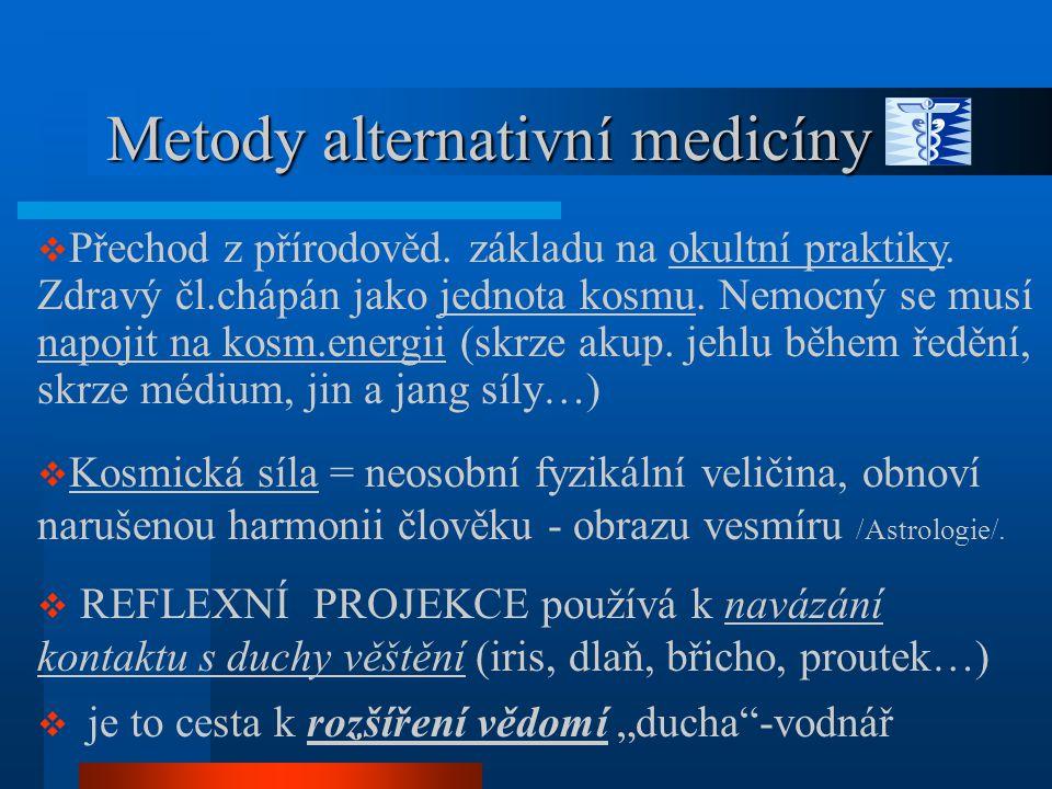 Kritika alternativní medicíny Kritika alternativní medicíny  Jako křesťané nemáme výhrady vůči myšlence celostního léčení; můžeme mnohé dodat o hodnotě pozitivního myšlení - životě v naději, i o zdravém životním stylu  Avšak satan se snaží svést, tím že spojuje tyto dobré principy s tím, že my sami si můžeme vytvořit svůj dobrý svět pomocí poselství ze světa duchů.