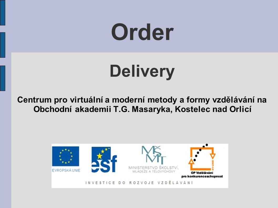 Order Delivery Centrum pro virtuální a moderní metody a formy vzdělávání na Obchodní akademii T.G.