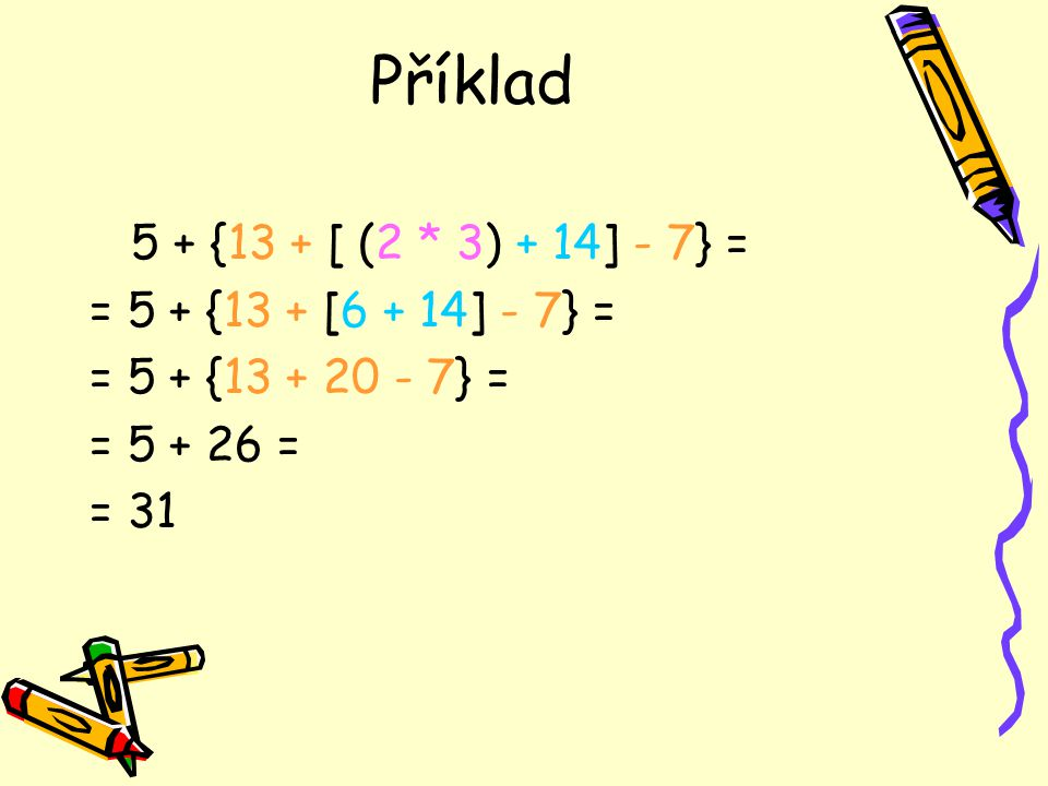 abcProměnnými jsou jednotlivá písmenka a, b, c,… Př.: Dosaďte číslice za proměnné a vypočítejte: a = 4, b = 3 7a + b² * a = = 7 * 4 + 3² * 4 = = 28 + 36 = = 64