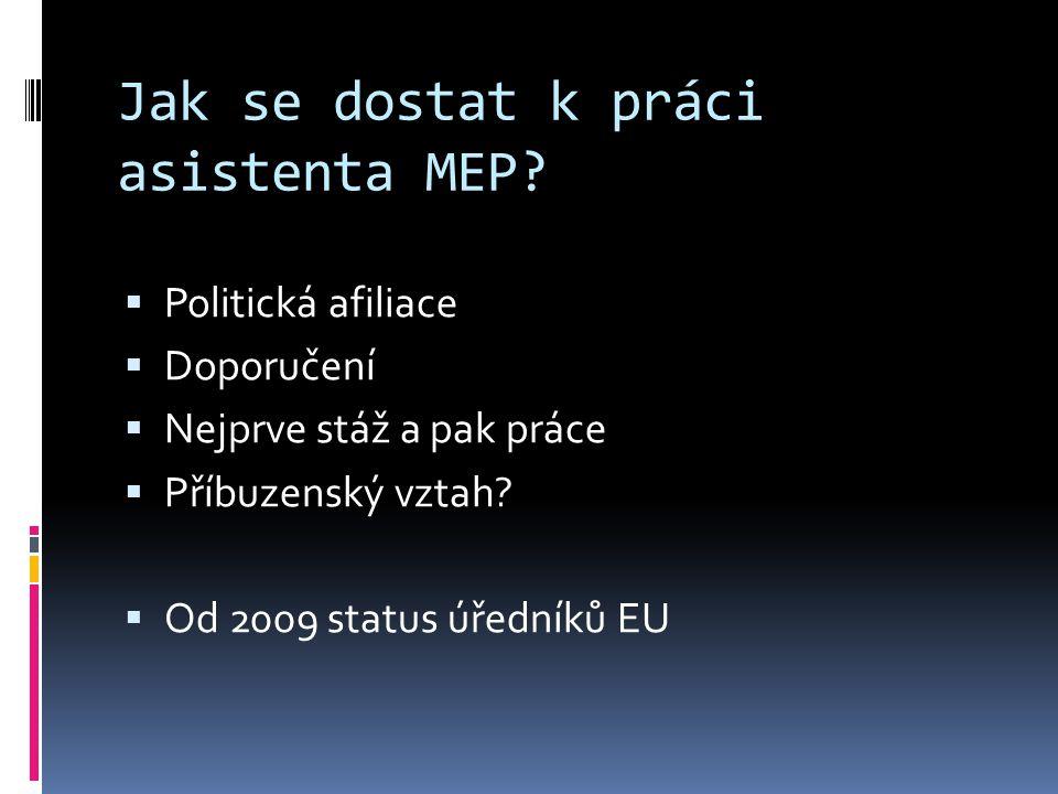 Jak se dostat k práci asistenta MEP.