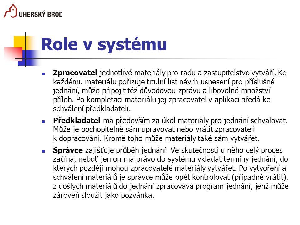 Role v systému Zpracovatel jednotlivé materiály pro radu a zastupitelstvo vytváří. Ke každému materiálu pořizuje titulní list návrh usnesení pro přísl