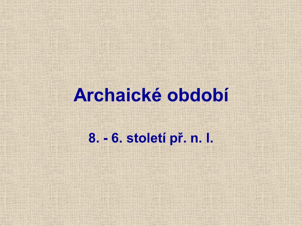 8. - 6. století př. n. l. Archaické období