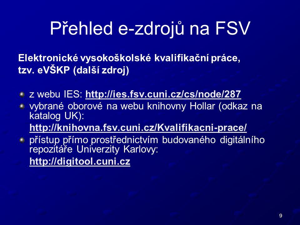 9 Přehled e-zdrojů na FSV Elektronické vysokoškolské kvalifikační práce, tzv.