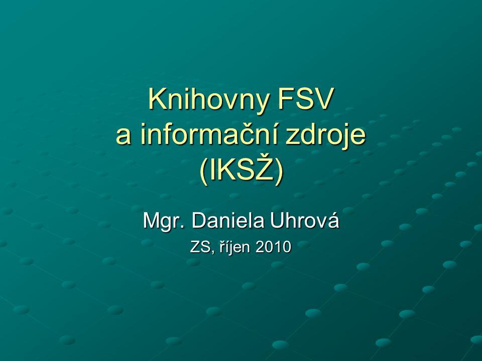 2 Obsah 1.O knihovnách FSV Přehled knihoven FSV Fondy knihoven Služby knihoven Depozitáře, výpůjčky Elektronický katalog UK (FSV) 2.E-zdroje FSV Co jsou e-zdroje.
