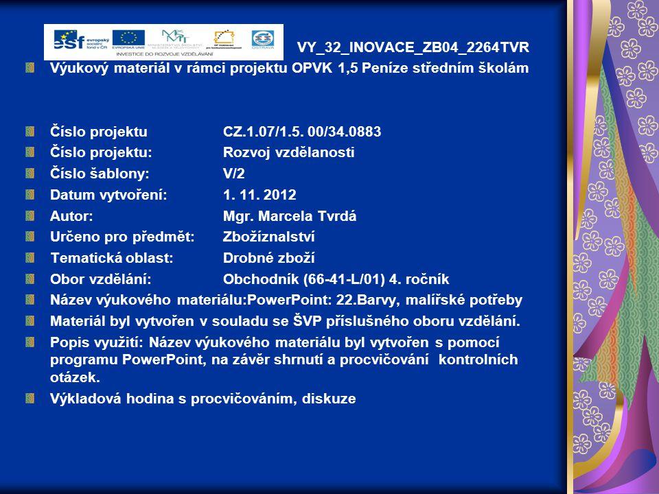 VY_32_INOVACE_ZB04_2264TVR Výukový materiál v rámci projektu OPVK 1,5 Peníze středním školám Číslo projektuCZ.1.07/1.5. 00/34.0883 Číslo projektu:Rozv