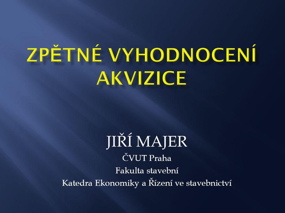 JIŘÍ MAJER ČVUT Praha Fakulta stavební Katedra Ekonomiky a Řízení ve stavebnictví