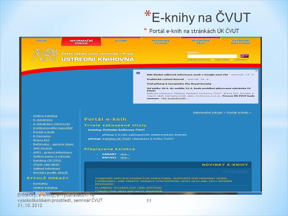 11 * E-knihy na ČVUT * Portál e-knih na stránkách ÚK ČVUT E-čtečky, e-knihy, e-vydavatelství ve vysokoškolském prostředí, seminář ČVUT 31.10.2012 11
