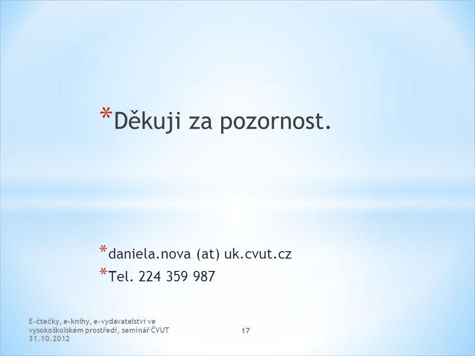 17 * Děkuji za pozornost. * daniela.nova (at) uk.cvut.cz * Tel.