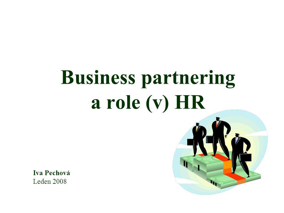 """Obsah Inspirace, ne návod Role HR Proč """"business partnerství Praktické zkušenosti při zavádění Ukázky HR org."""
