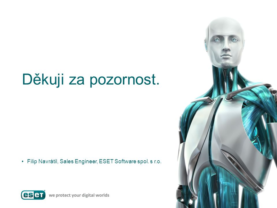 Děkuji za pozornost. Filip Navrátil, Sales Engineer, ESET Software spol. s r.o.