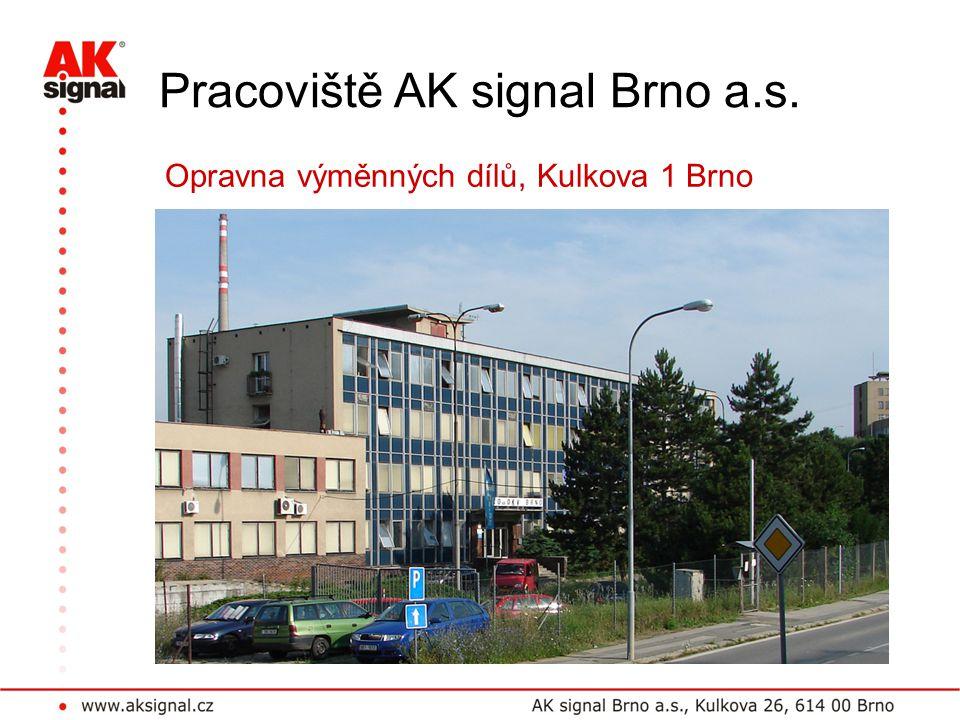 Pracoviště AK signal Brno a.s. Opravna výměnných dílů, Kulkova 1 Brno