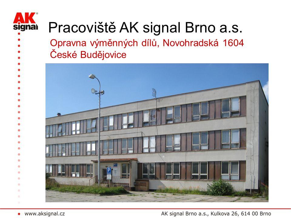Pracoviště AK signal Brno a.s. Opravna výměnných dílů, Novohradská 1604 České Budějovice
