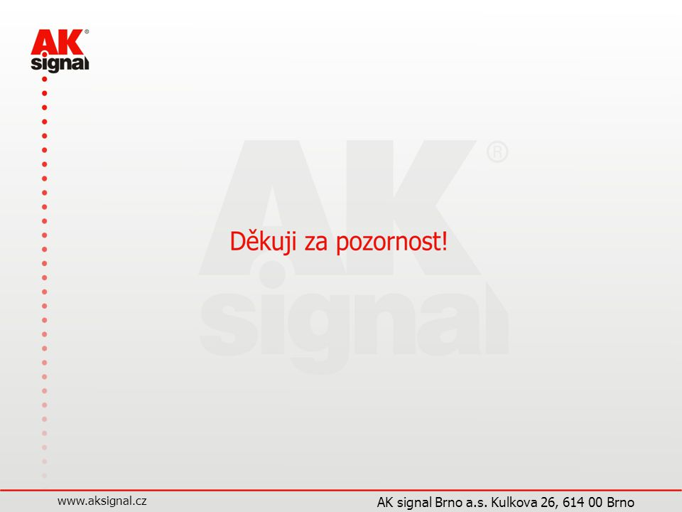 www.aksignal.cz AK signal Brno a.s.Kulkova 26, 614 00 Brno