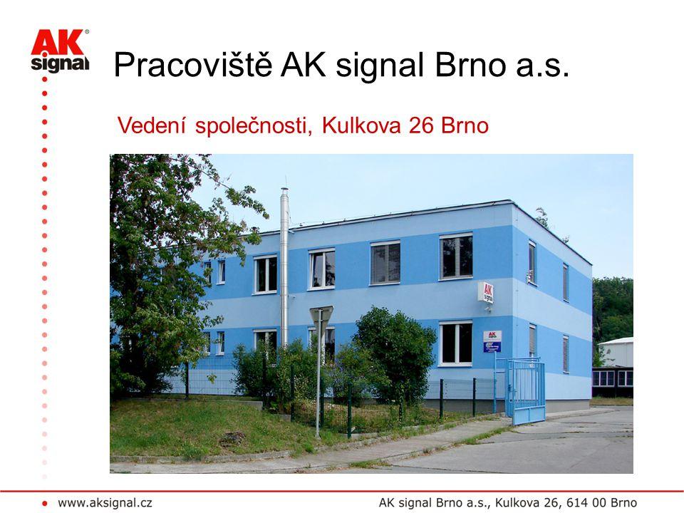 Pracoviště AK signal Brno a.s. Vedení společnosti, Kulkova 26 Brno