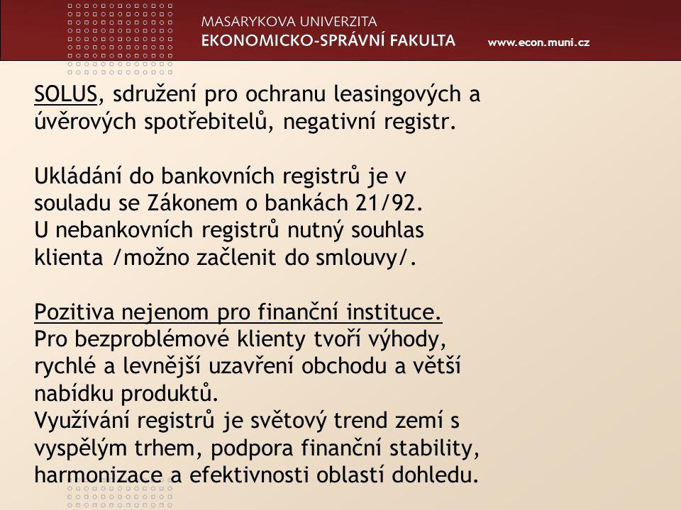 www.econ.muni.cz SOLUS, sdružení pro ochranu leasingových a úvěrových spotřebitelů, negativní registr.