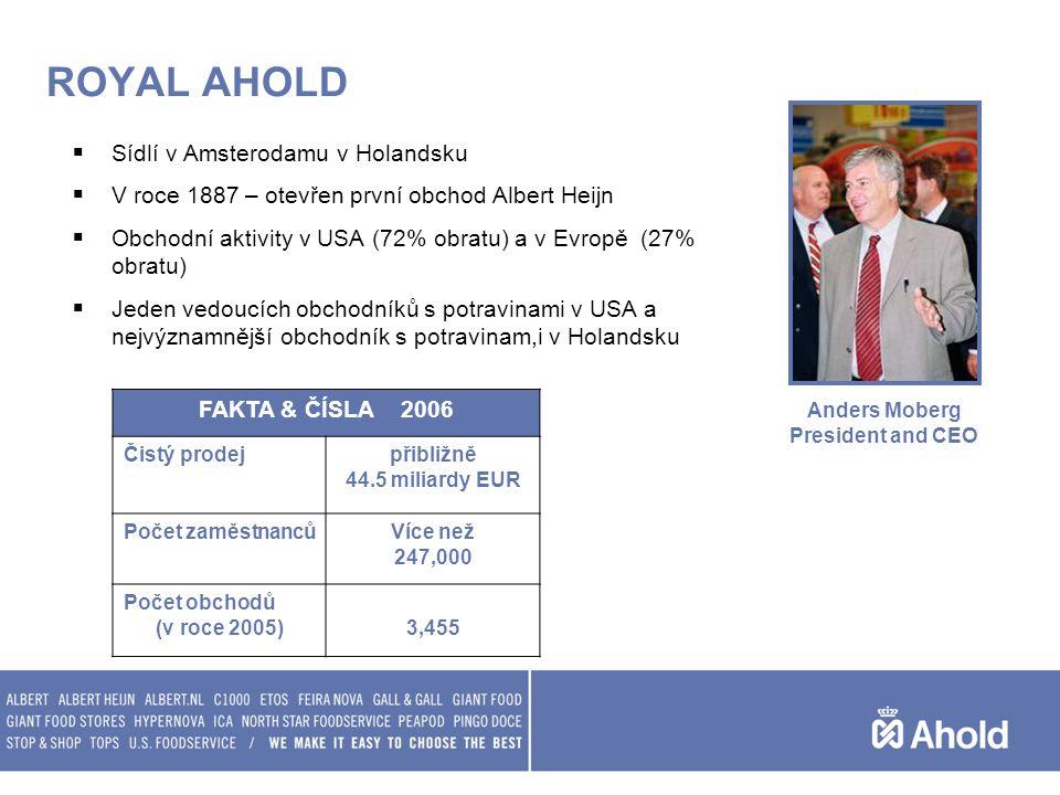 ROYAL AHOLD  Sídlí v Amsterodamu v Holandsku  V roce 1887 – otevřen první obchod Albert Heijn  Obchodní aktivity v USA (72% obratu) a v Evropě (27%
