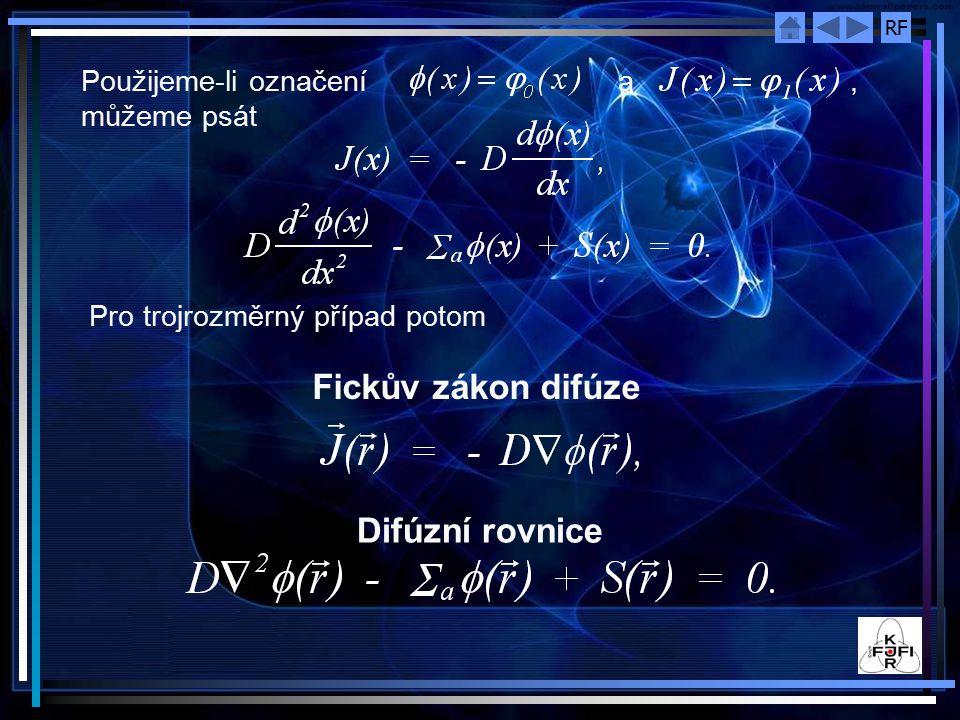 RF Použijeme-li označení a, můžeme psát Pro trojrozměrný případ potom Fickův zákon difúze Difúzní rovnice