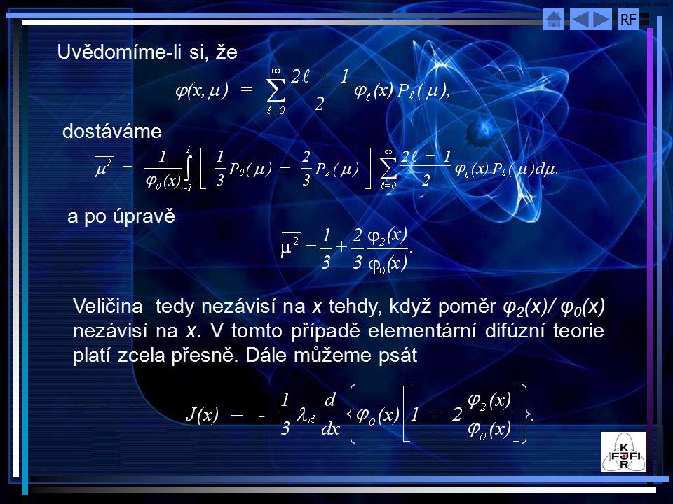 RF Uvědomíme-li si, že dostáváme a po úpravě Veličina tedy nezávisí na x tehdy, když poměr φ 2 (x)/ φ 0 (x) nezávisí na x. V tomto případě elementární