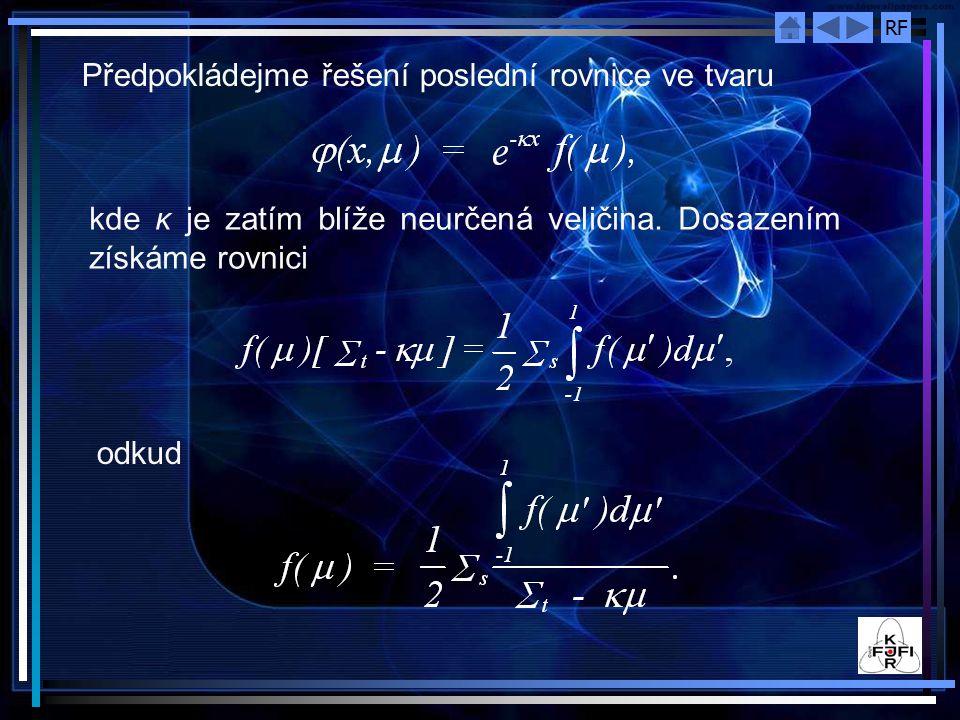RF Předpokládejme řešení poslední rovnice ve tvaru kde κ je zatím blíže neurčená veličina. Dosazením získáme rovnici odkud