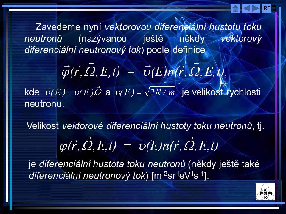 RF udává počet neutronů v bodě s energiemi v intervalu dE kolem E a pohybující se směry uvnitř diferenciálního prostorového úhlu kolem, které prochází jednotkovou plochou kolmou na směr za jednotku času v čase t.