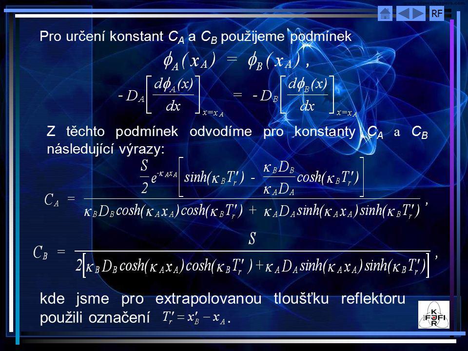 RF Pro určení konstant C A a C B použijeme podmínek Z těchto podmínek odvodíme pro konstanty C A a C B následující výrazy: kde jsme pro extrapolovanou