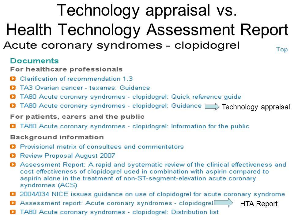 Technology appraisal vs. Health Technology Assessment Report Technology appraisal HTA Report