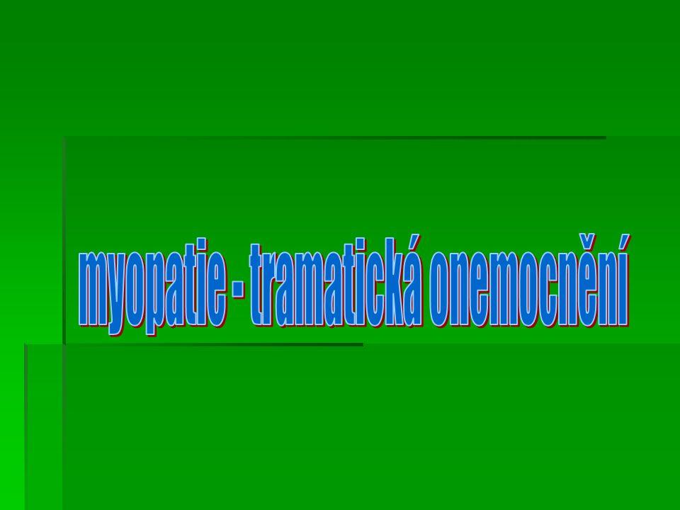 Nejčastější traumatická onemocnění  myositis traumatica (traumatický zánět svalu)  myositis žvýkacích svalů  postanestetická myopatie