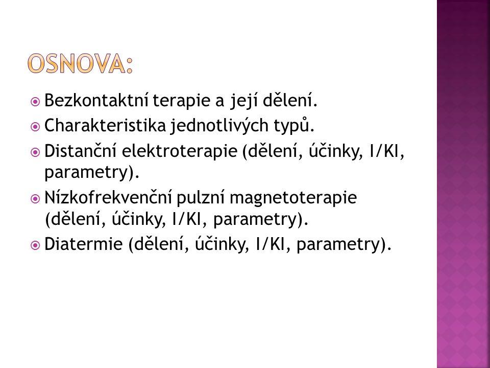  Bezkontaktní terapie a její dělení.  Charakteristika jednotlivých typů.  Distanční elektroterapie (dělení, účinky, I/KI, parametry).  Nízkofrekve