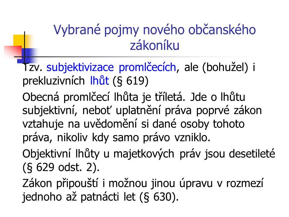 Vybrané pojmy nového občanského zákoníku Tzv.