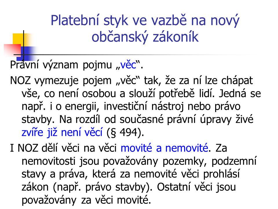 """Platební styk ve vazbě na nový občanský zákoník Právní význam pojmu """"věc ."""