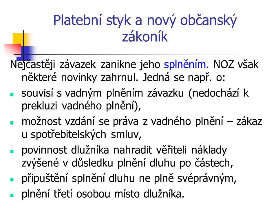 Platební styk a nový občanský zákoník Nejčastěji závazek zanikne jeho splněním.