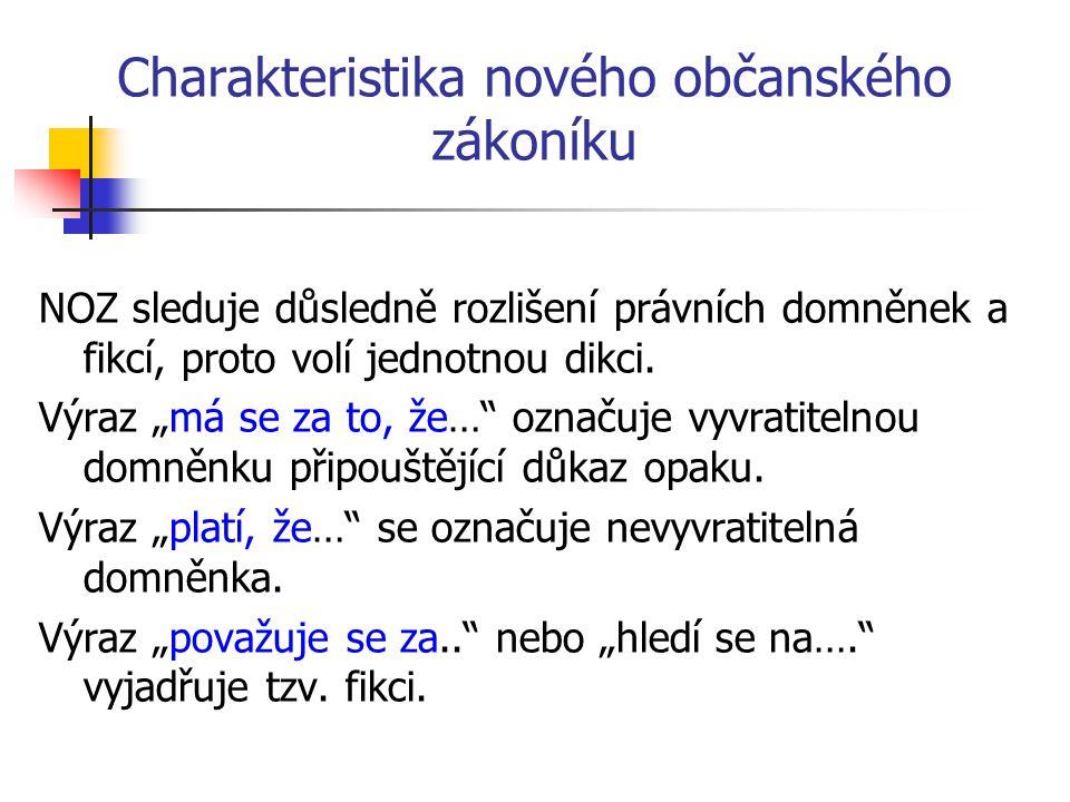 Vybrané pojmy nového občanského zákoníku Další zajímavost – tzv.