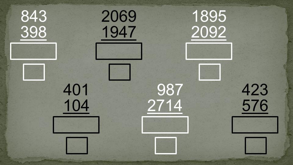 1947 2069 398 843 2092 1895 104 401 2714 987 576 423