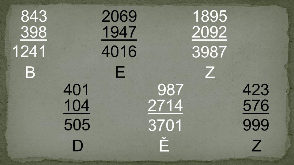 Z 505 D Z 3987 E B 1947 2069 398 843 2092 1895 104 401 2714 987 576 423 1241 4016 3701 Ě 999