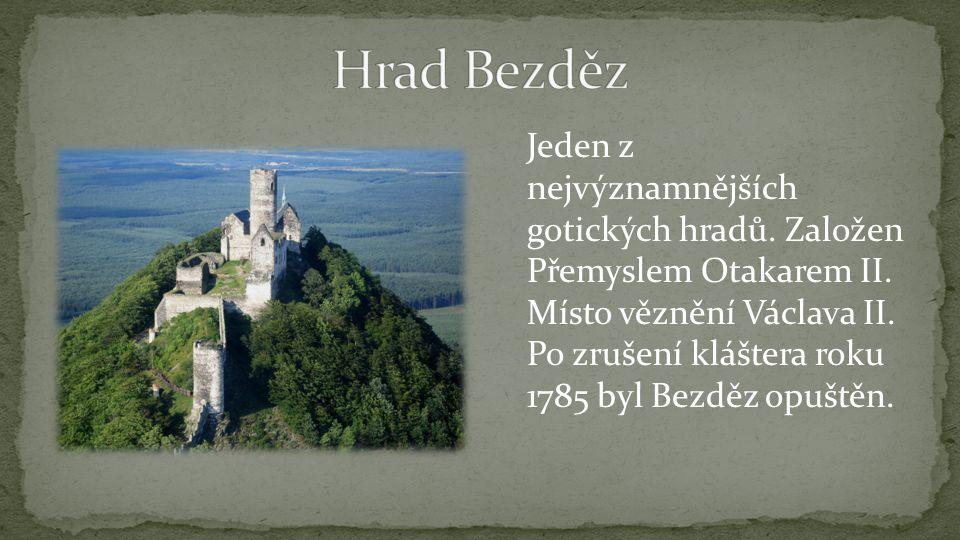 Jeden z nejvýznamnějších gotických hradů. Založen Přemyslem Otakarem II.
