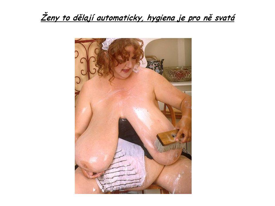 Ženy to dělají automaticky, hygiena je pro ně svatá