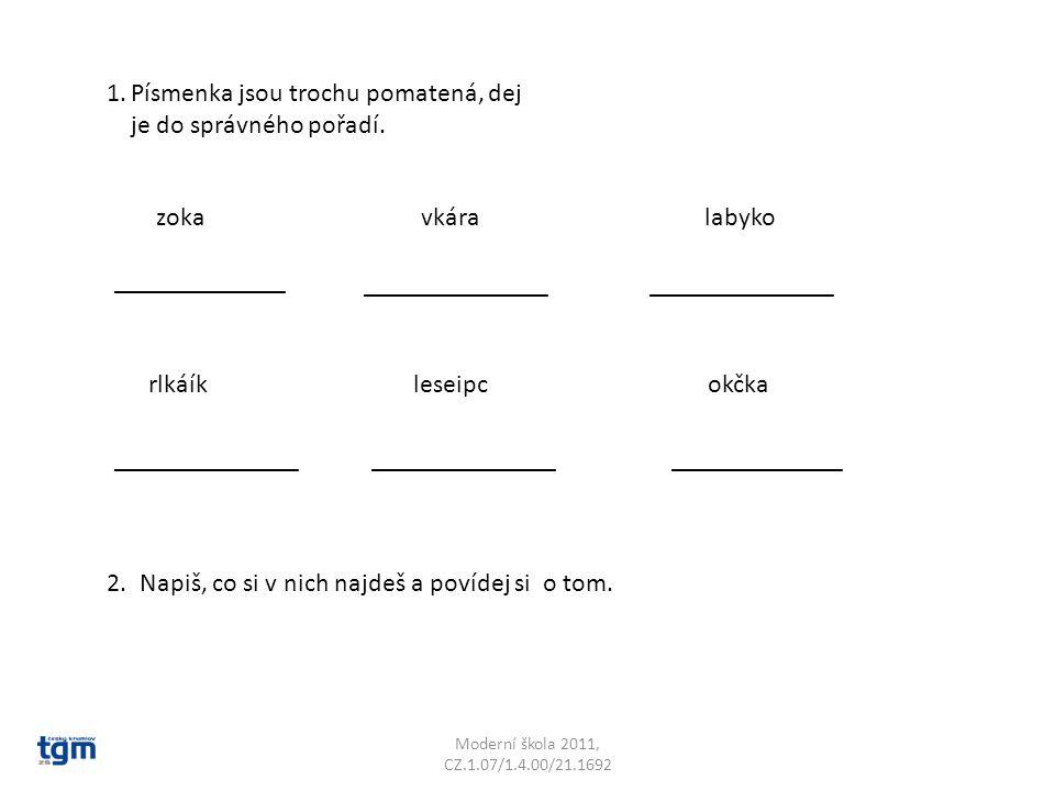 3.Vyber a doplň do věty správné slovo z obláčku.Kočka ______________.