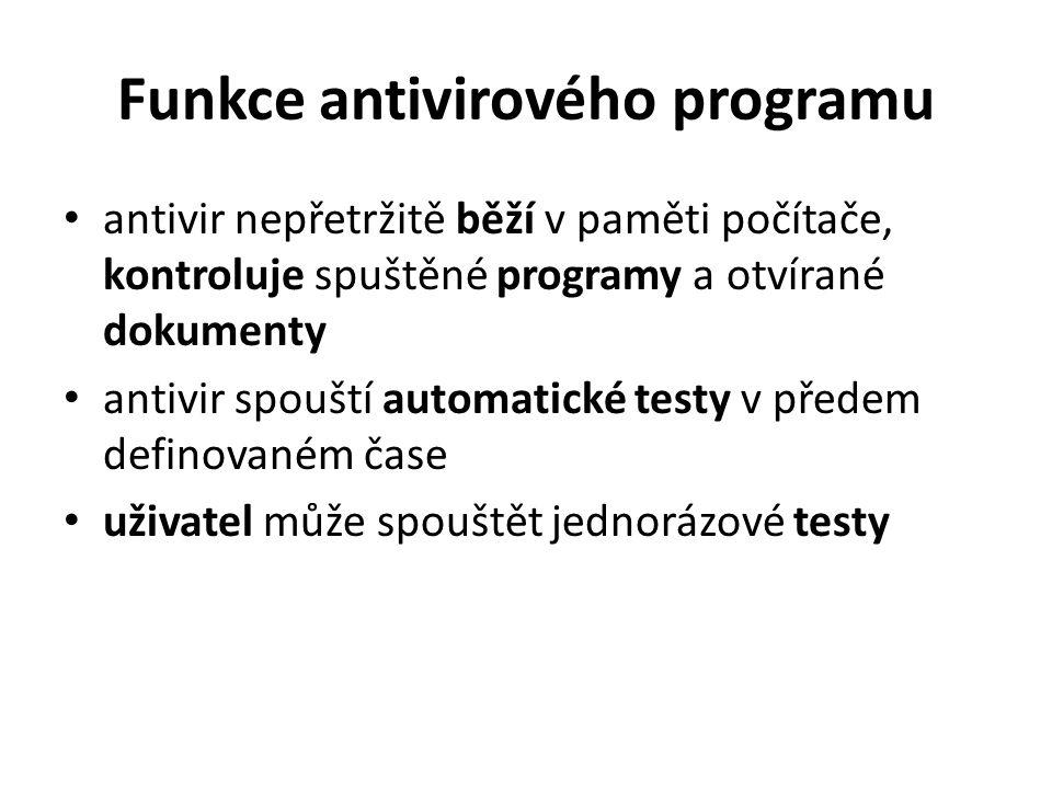antivir nepřetržitě běží v paměti počítače, kontroluje spuštěné programy a otvírané dokumenty antivir spouští automatické testy v předem definovaném čase uživatel může spouštět jednorázové testy