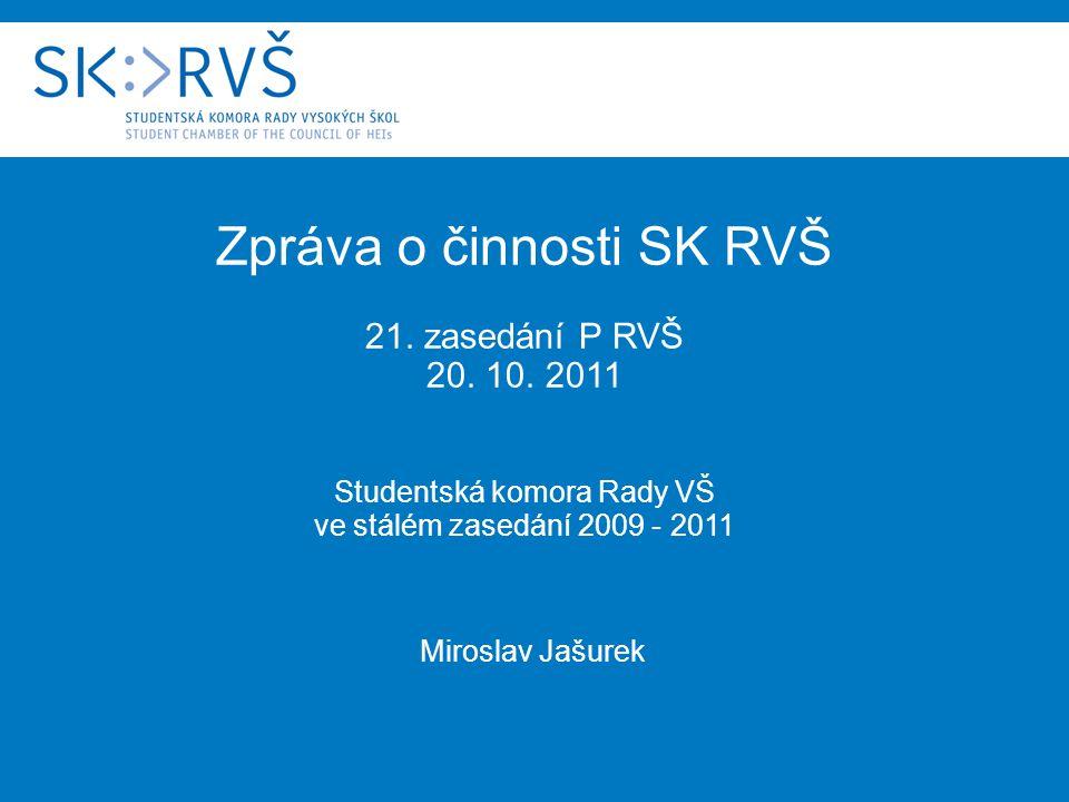 Zpráva o činnosti SK RVŠ 21. zasedání P RVŠ 20. 10.
