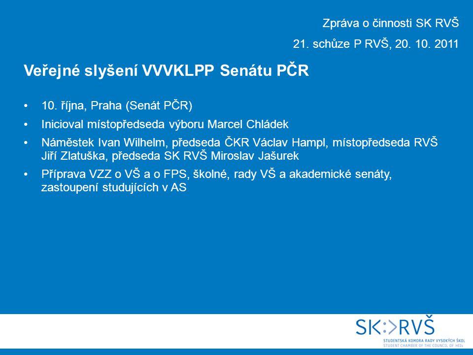 Zpráva o činnosti SK RVŠ 21. schůze P RVŠ, 20. 10.