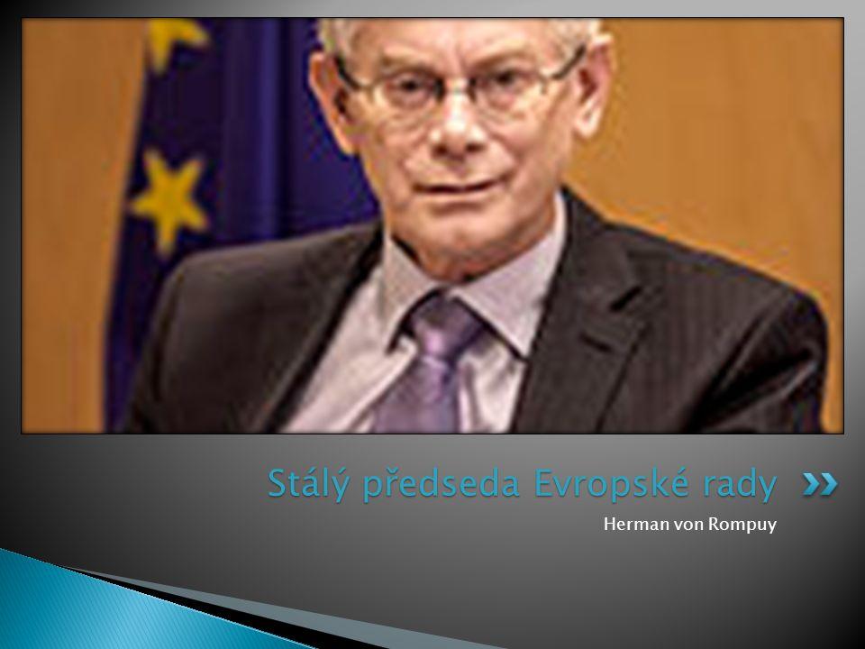 Herman von Rompuy Stálý předseda Evropské rady