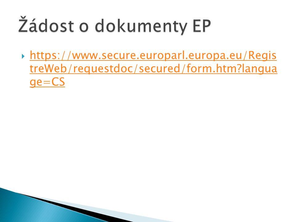  https://www.secure.europarl.europa.eu/Regis treWeb/requestdoc/secured/form.htm langua ge=CS https://www.secure.europarl.europa.eu/Regis treWeb/requestdoc/secured/form.htm langua ge=CS