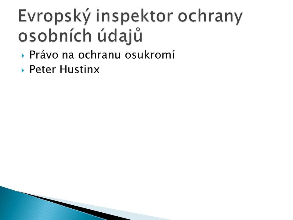  Právo na ochranu osukromí  Peter Hustinx