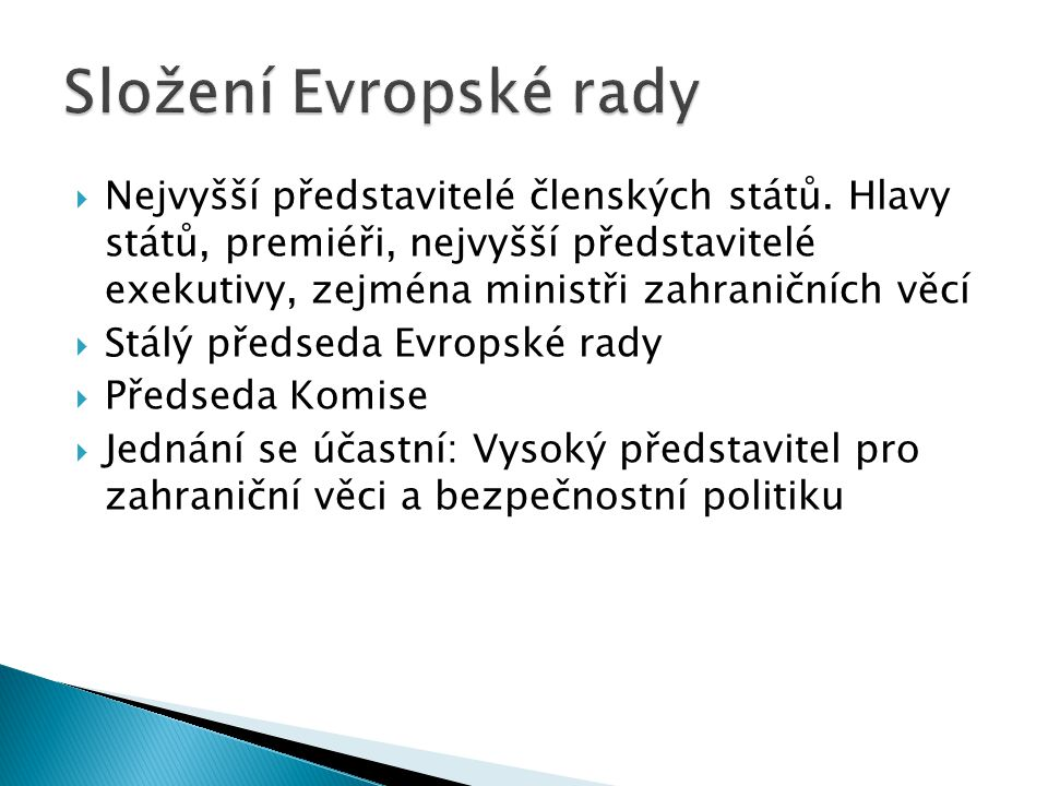  Nejvyšší představitelé členských států.