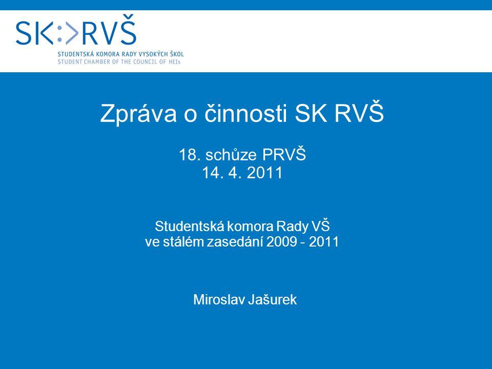 Zpráva o činnosti SK RVŠ 18. schůze PRVŠ 14. 4.